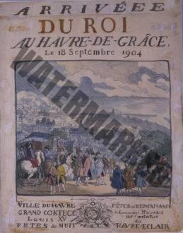 Arrivée Du Roi Au  Havre-de-Grâce
