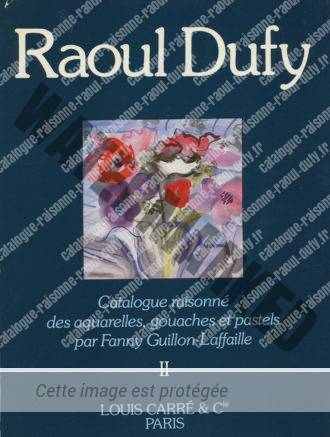 Catalogue Raisonné Des Aquarelles, Gouaches Et Pastels De Raoul Dufy - Tome 2